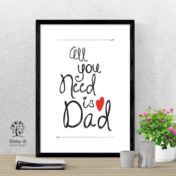 personlig-print-all-you-need-is-dad